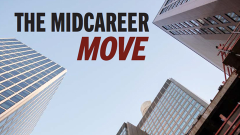 The midcareer move