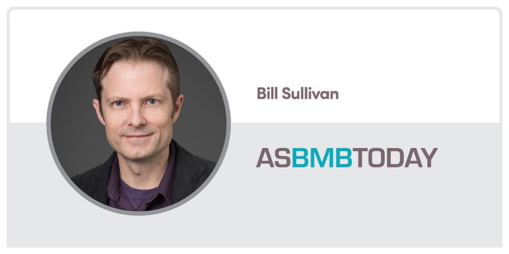 Bill Sullivan Asbmb Today Contributor