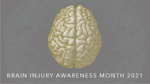 Brain Injury Awareness Month 2021